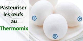 Comment pasteuriser les oeufs avec Thermomix